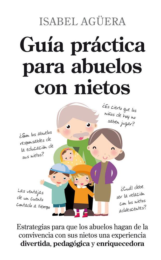 Guia practica para abuelos con nietos