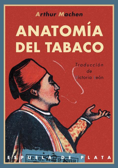 Anatomia del tabaco traduccion de victoria leon