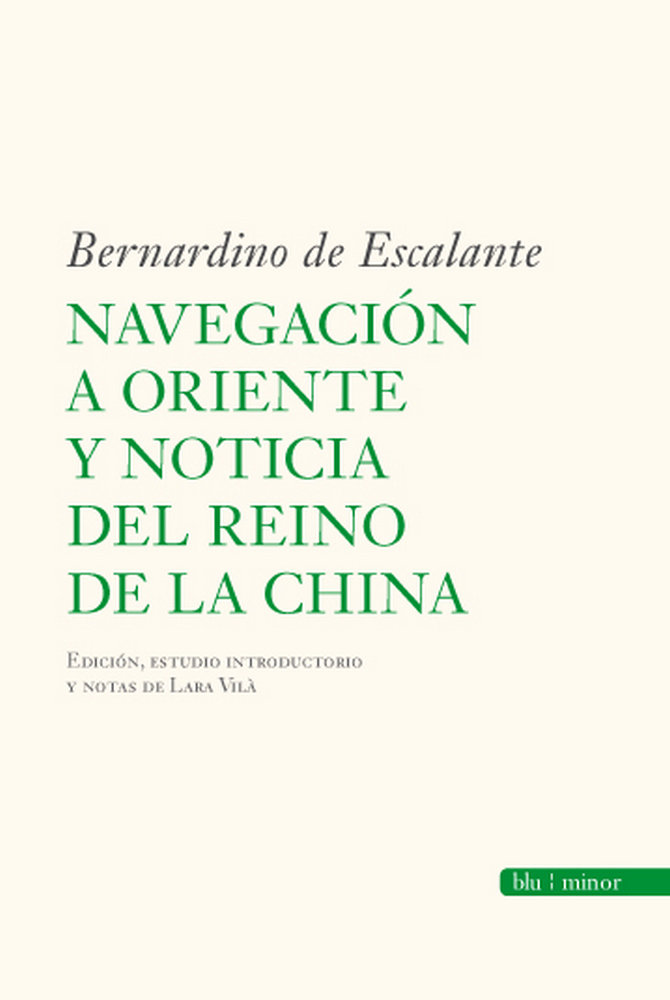 Navegacio a oriente y noticia del reino de la china