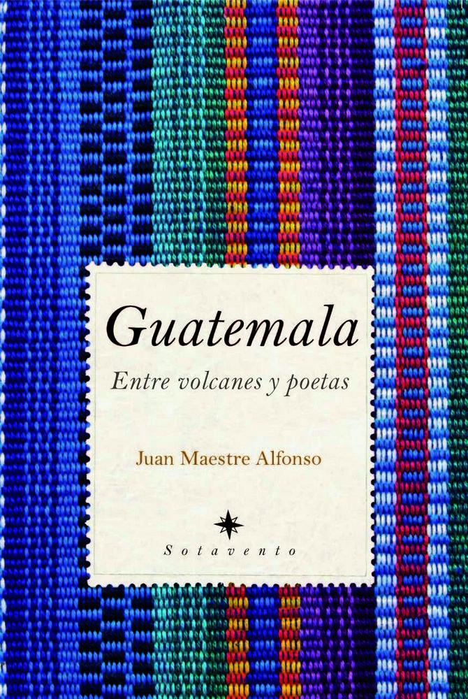 Guatemala entre volcanes y poetas
