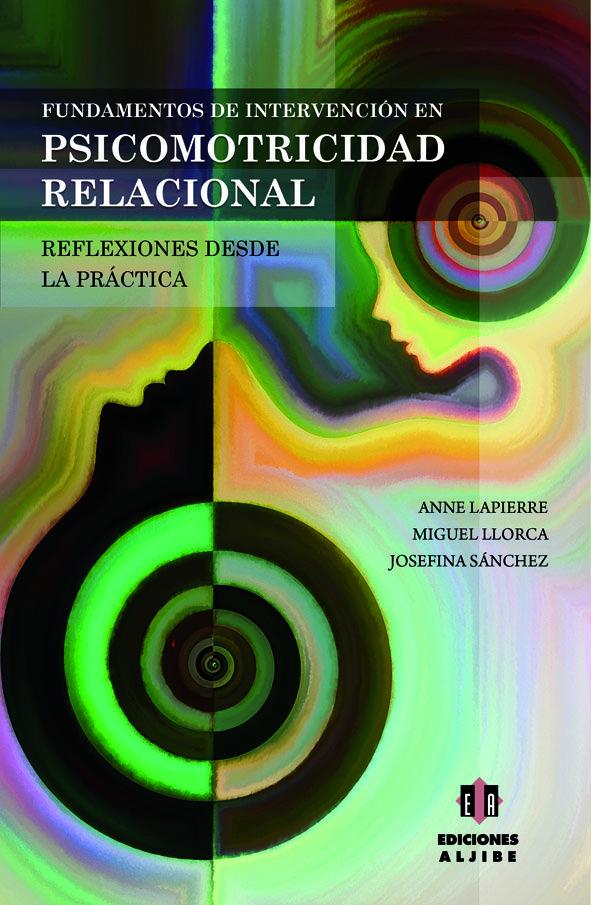 Fundamentos de intervencion en psicomotricidad relacional