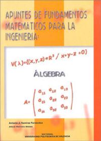 Apuntes de fundamentos matematicos de la ingenieria: algebra