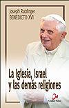 Iglesia, israel y las demas religiones,la