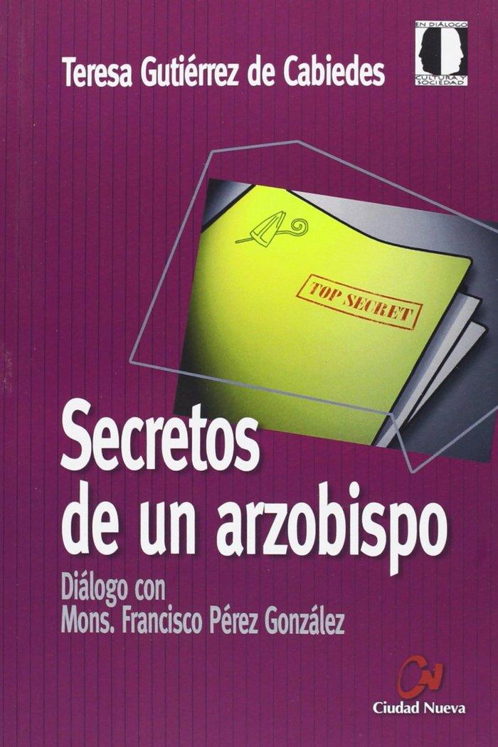 Secretos de un arzobispo. dialogo con mons. francisco perez