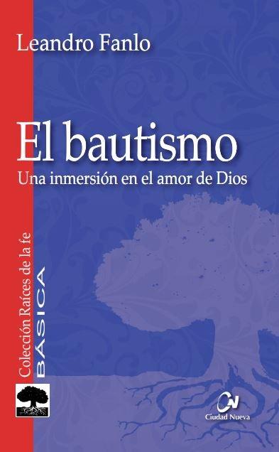 Bautismo: una inmersion en el amor de dios,el