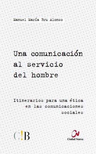 Una comunicacion al servicio del hombre