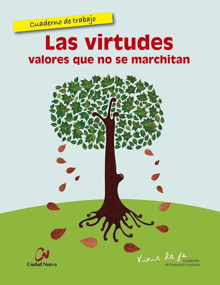 Virtudes. valores que no se marchitan. cuaderno de trabajo,l