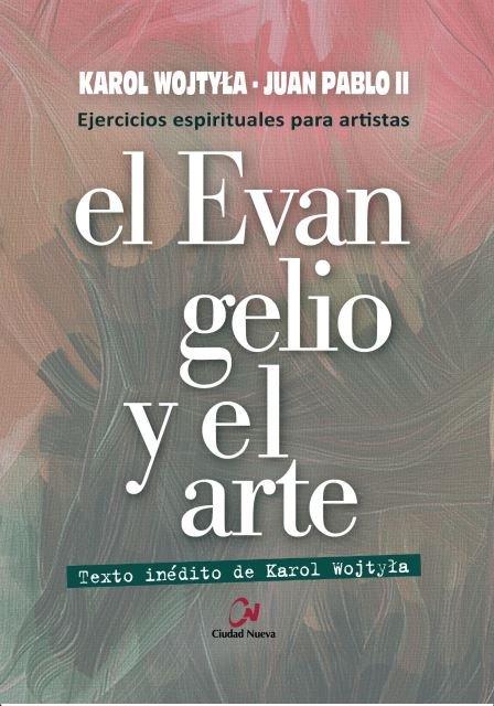 Evangelio y el arte. ejercicios espirituales para artistas,e