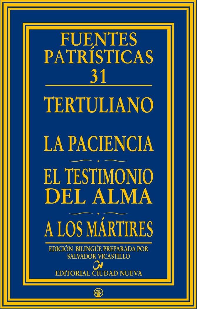 Paciencia - el testimonio del alma - a los martires,la