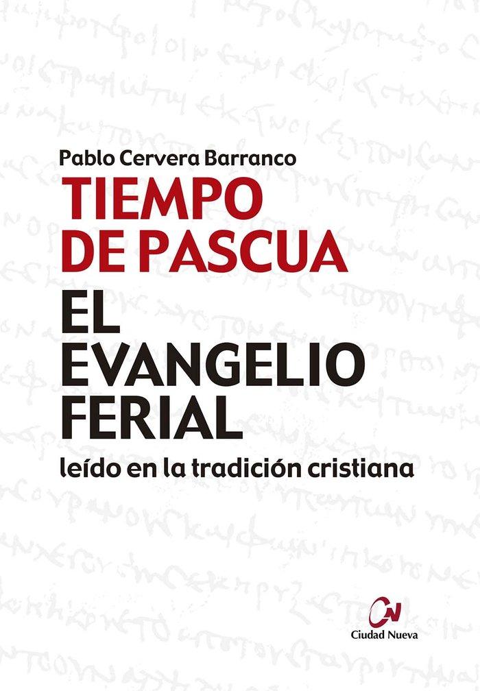 El evangelio ferial en la tradicion cristiana. tiempo de pas