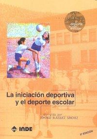 Iniciacion deportiva y el deporte escolar 5ªed ne