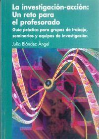 Investigacion accion un reto para el profesorado