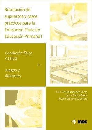 Resolucion supuestos y casos practicos ed fisica primaria 1