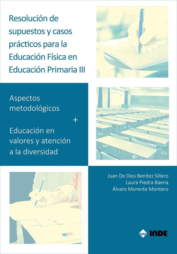 Resolucion supuestos y casos practicos ed fisica primaria 3