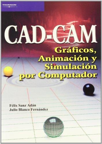 Cad-cam. graficos, animacion y simulacion por com.
