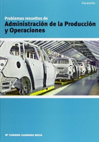 Problemas resueltos administracion produccion y operaciones