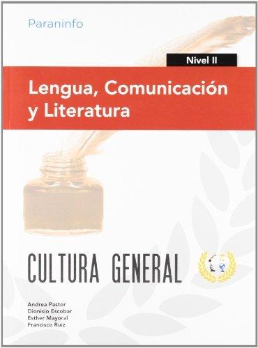 Lengua comunicacion y literatura nivel ii cultura general