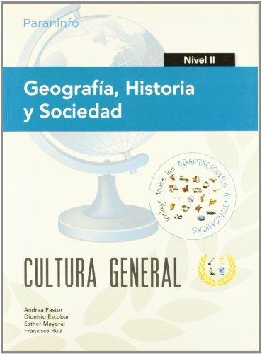 Geografia historia y sociedad nivel ii cultura general