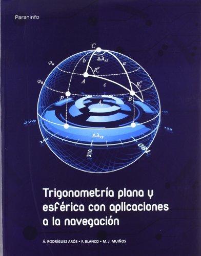 Trigonometria plana y esferica con aplicaciones a navegacion