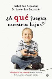 A que juega nuestros hijos