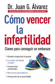 Como vencer la infertilidad claves para conseguir un embaraz