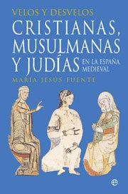 Velos y desvelos cristianas musulmanas y judias españa medi