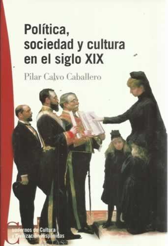 Politica, sociedad y cultura en el siglo xix