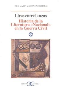 Liras entre lanzas ha.literatura nacional guerra civil