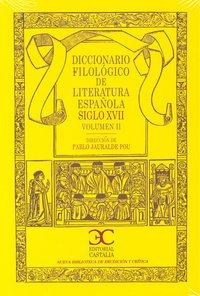 Dicc.filologico literatura española siglo xvii vol.ii