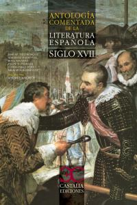 Antologia comentada de la literatura española siglo xvii