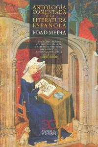 Antologia comentada de la literatura española edad media