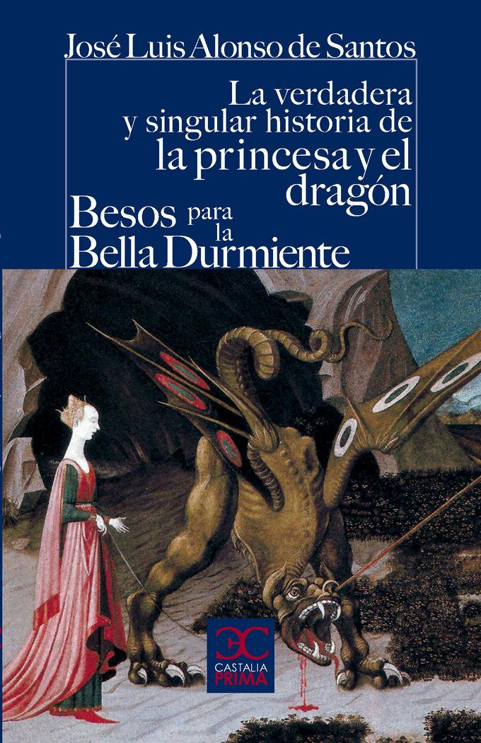 Verdadera y singular ha.princesa y el dragon,la