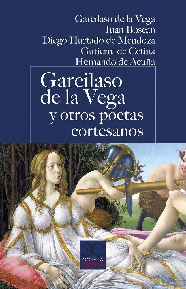 Garcilaso de la vega y otros poetas cort