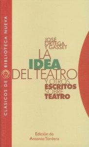 Idea del teatro y otros escritos sobre teatro