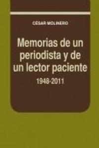 Memorias de un periodista y de un lector paciente 1948 2011