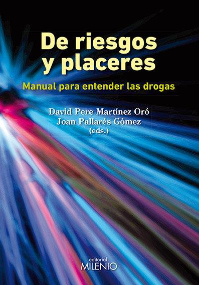 De riesgos y placeres manual para entender las drogas