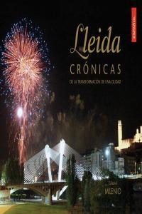 Lleida cronicas de la transformacion de una ciudad