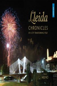 Lleida chronicles of a city transforming itself
