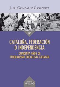 Cataluña federacion o independencia