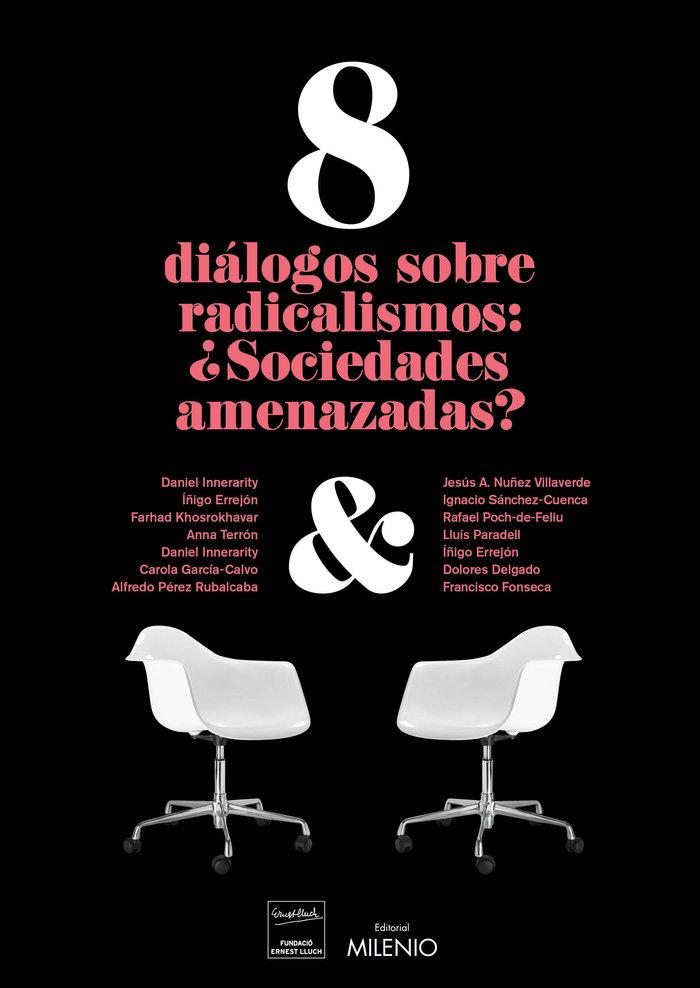 8 dialogos sobre radicalismos sociedades amenazadas