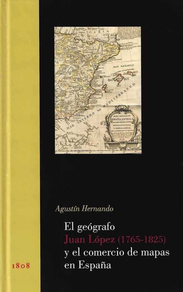 Geografo juan lopez 1765 1825 y el comercio de mapas en esp