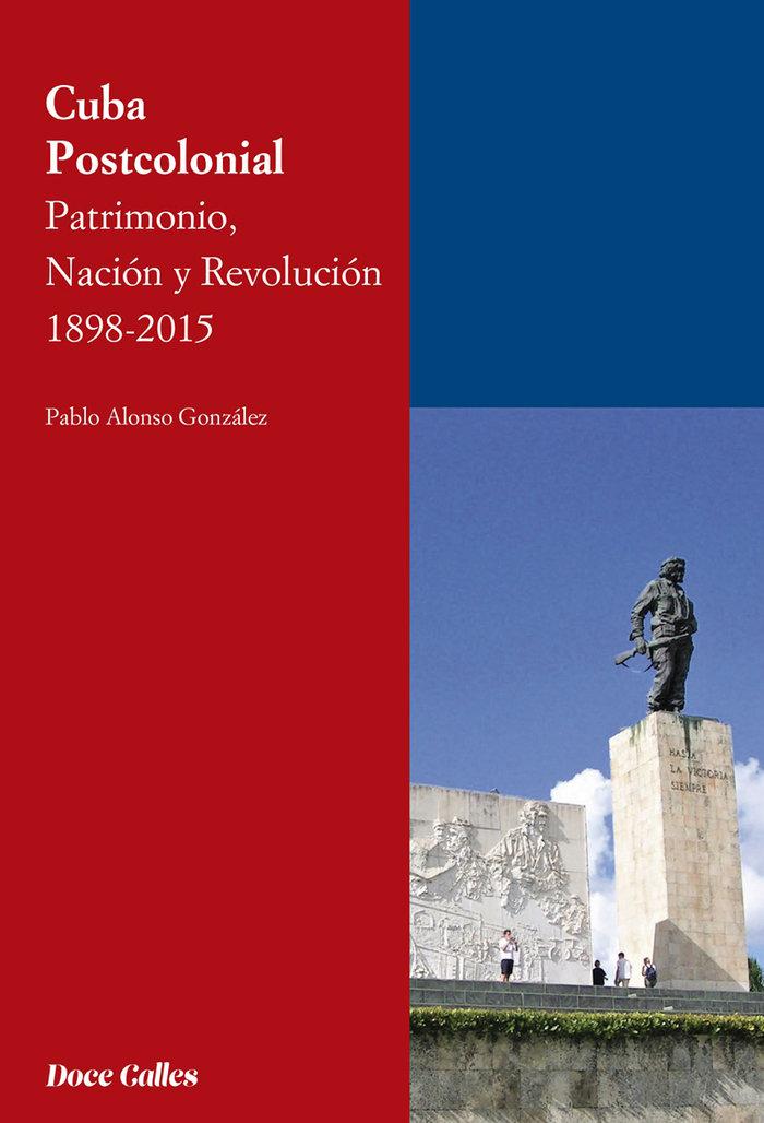 Cuba postcolonial patrimonio nacion y re