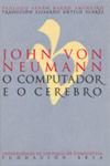 John von neumann. o computador e o cerebro