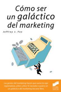 Como ser un galactico del marketing