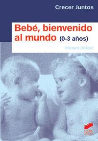 Bebe, bienvenido al mundo (niños de 0 a 3 años)
