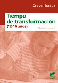 Tiempo de transformacion (12-15 años)