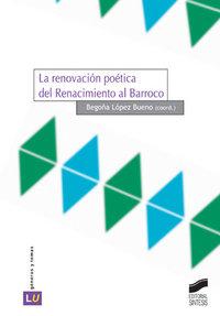 Renovacion poetica del renacimiento al barroco, la