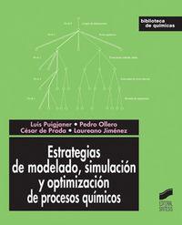 Estrategias de modelado, simulacion y optimizacion de proces