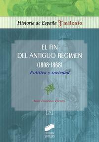 Fin del antiguo regimen (1808-1868), el
