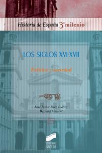 Siglos xvi y xvii, los. politica y sociedad